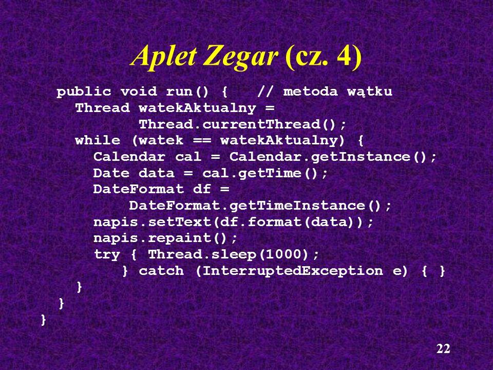 Aplet Zegar (cz. 4) public void run() { // metoda wątku