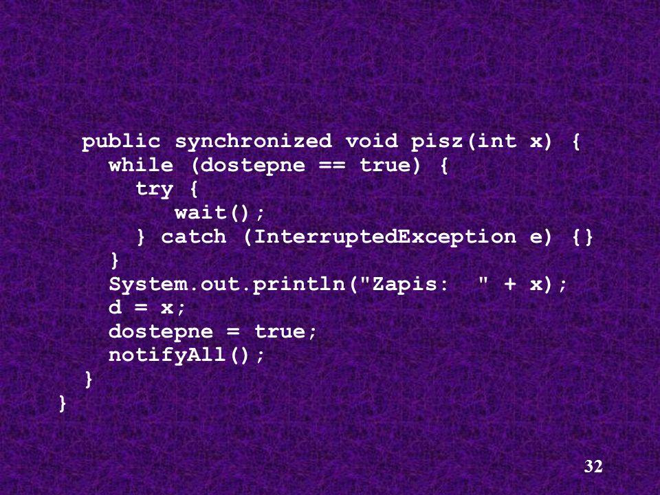 public synchronized void pisz(int x) {