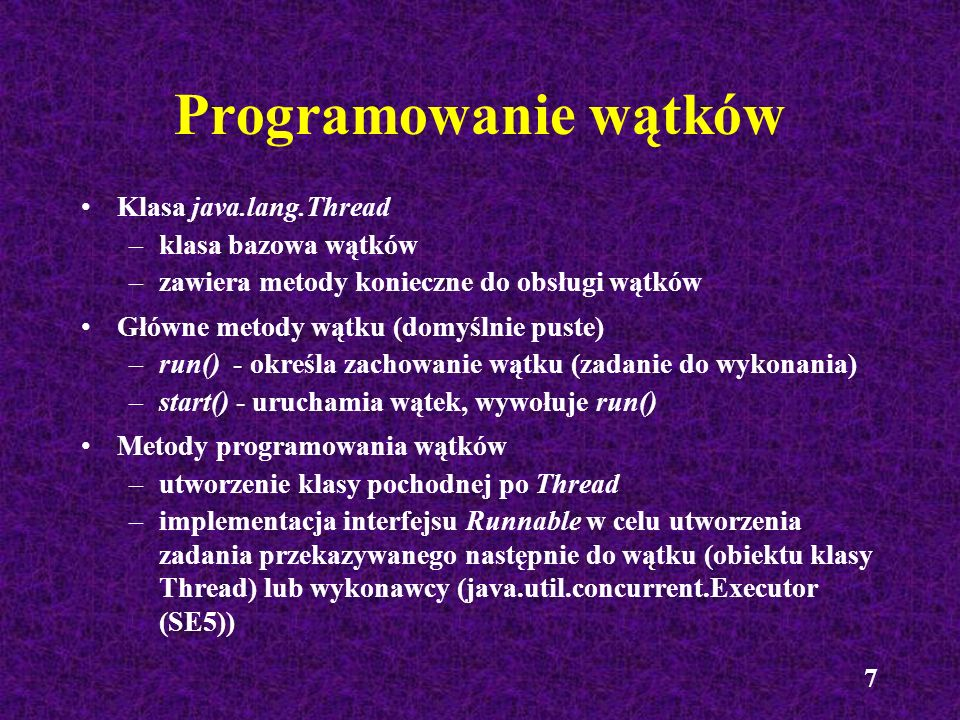 Programowanie wątków Klasa java.lang.Thread klasa bazowa wątków
