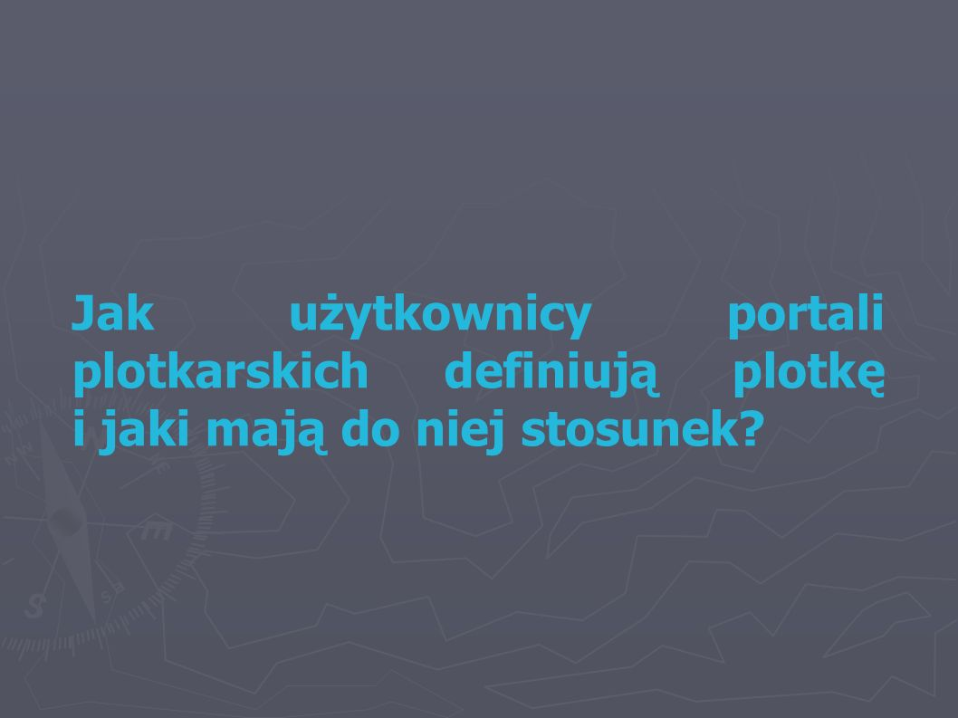 Jak użytkownicy portali plotkarskich definiują plotkę i jaki mają do niej stosunek