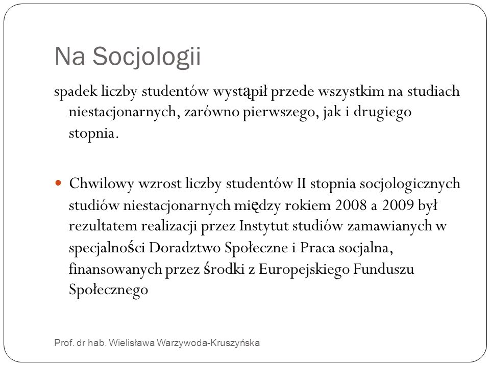 Na Socjologii spadek liczby studentów wystąpił przede wszystkim na studiach niestacjonarnych, zarówno pierwszego, jak i drugiego stopnia.
