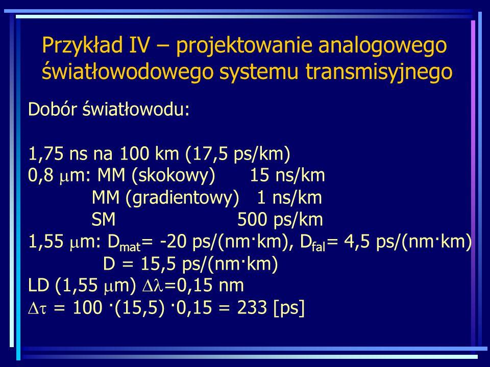 Przykład IV – projektowanie analogowego światłowodowego systemu transmisyjnego