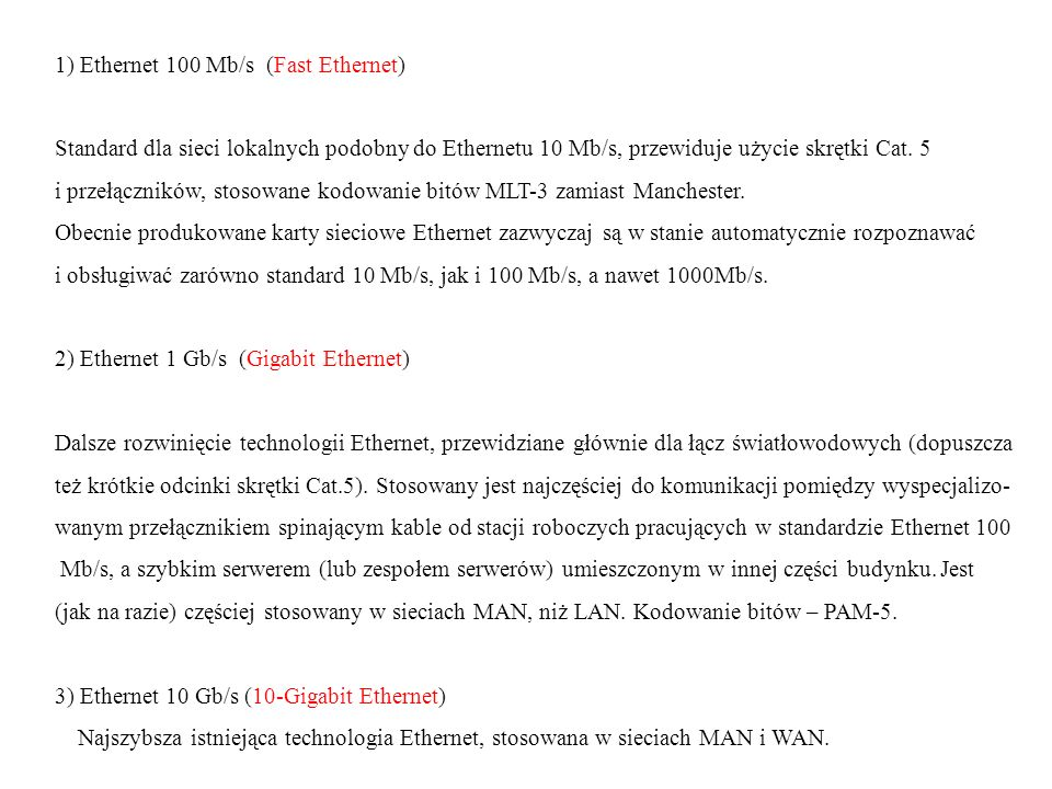 1) Ethernet 100 Mb/s (Fast Ethernet)
