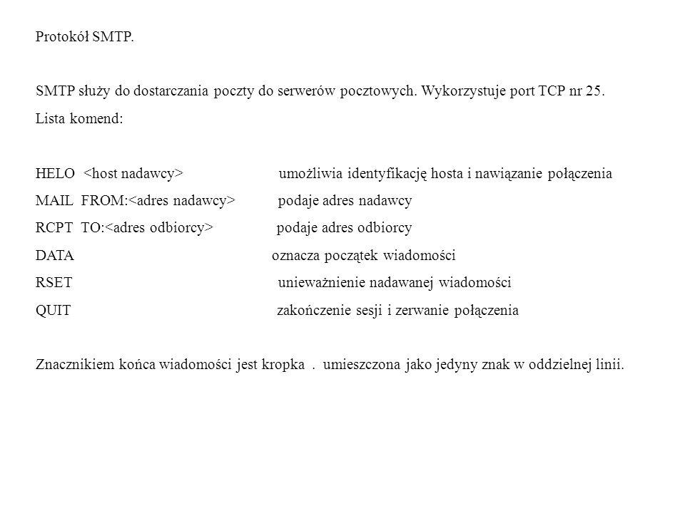 Protokół SMTP. SMTP służy do dostarczania poczty do serwerów pocztowych. Wykorzystuje port TCP nr 25.