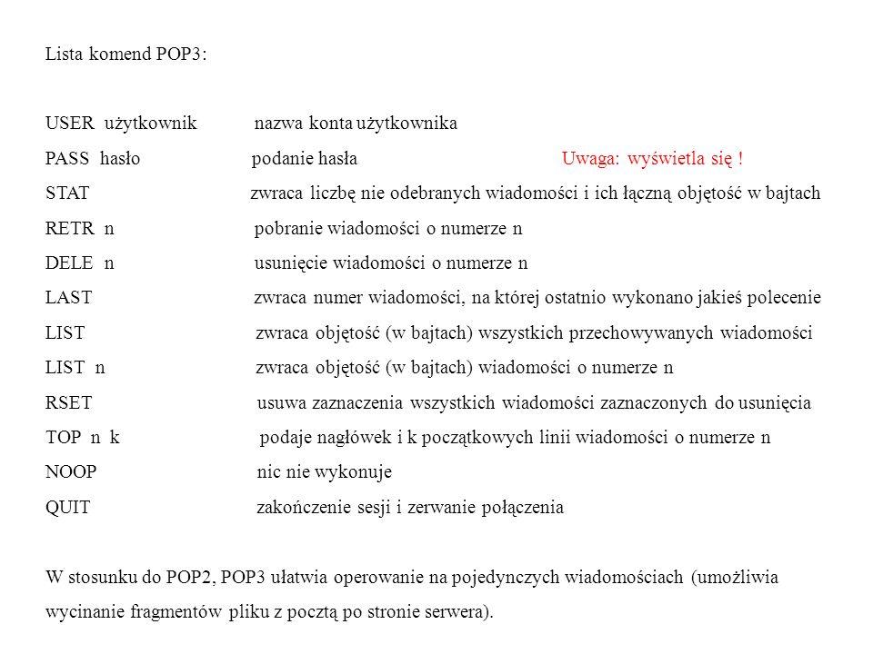 Lista komend POP3: USER użytkownik nazwa konta użytkownika.
