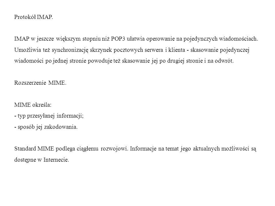 Protokół IMAP. IMAP w jeszcze większym stopniu niż POP3 ułatwia operowanie na pojedynczych wiadomościach.