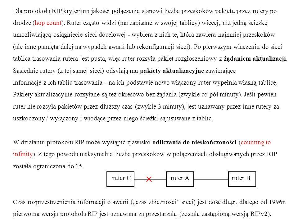 Dla protokołu RIP kryterium jakości połączenia stanowi liczba przeskoków pakietu przez rutery po