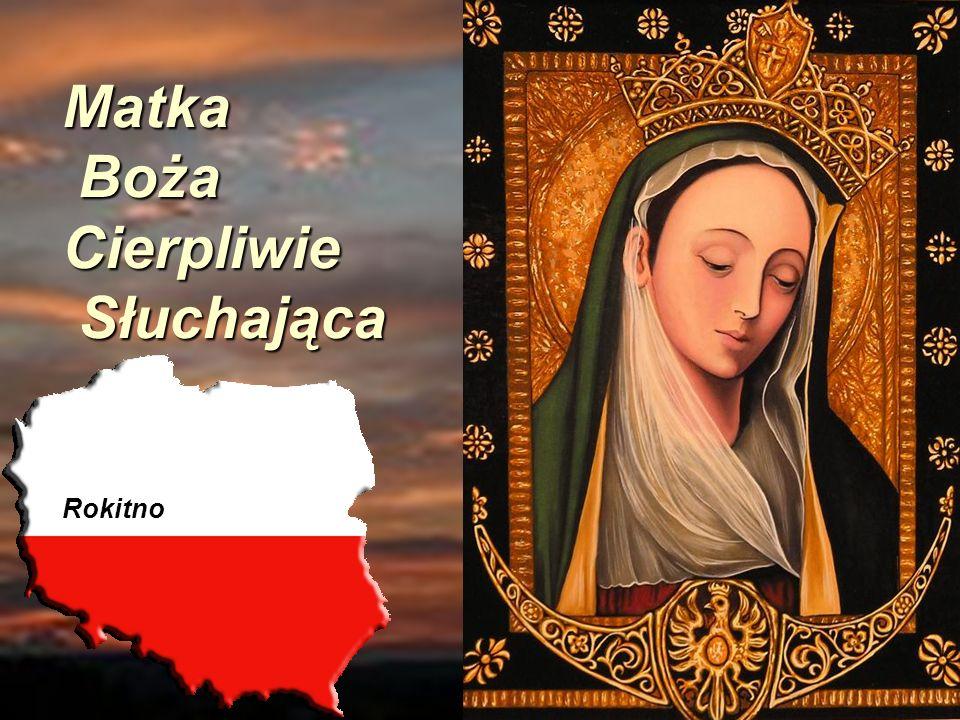 Matka Boża Cierpliwie Słuchająca Rokitno