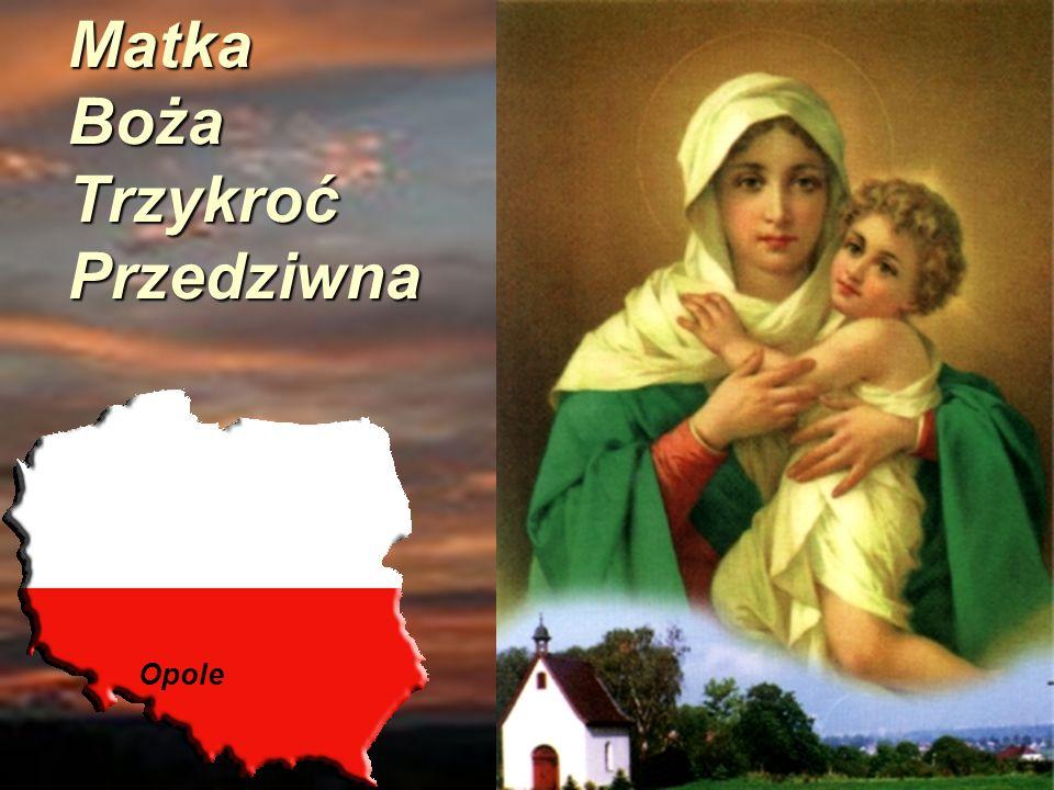 Matka Boża Trzykroć Przedziwna Opole