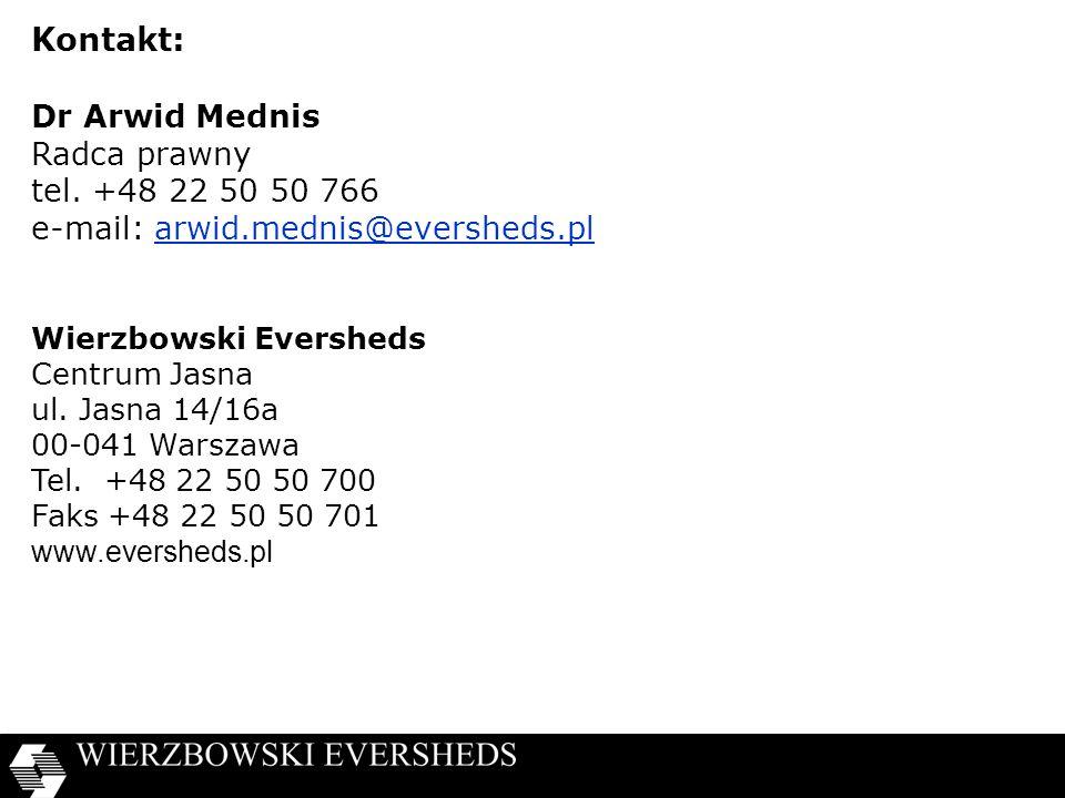 Kontakt: Dr Arwid Mednis Radca prawny tel. +48 22 50 50 766
