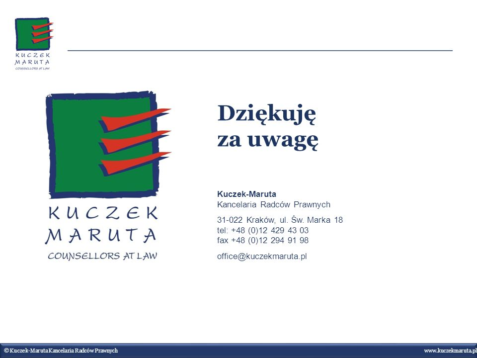 Dziękuję za uwagę Kuczek-Maruta Kancelaria Radców Prawnych