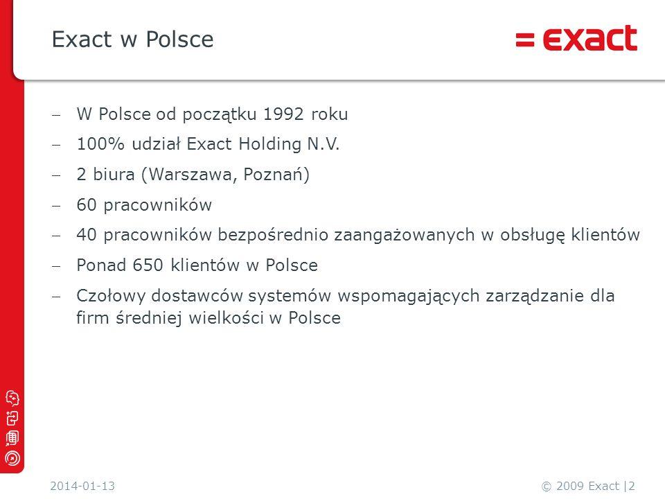 Exact w Polsce W Polsce od początku 1992 roku