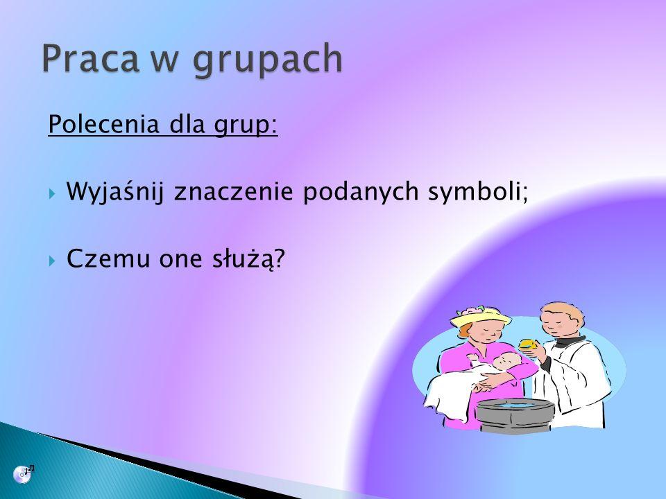 Praca w grupach Polecenia dla grup: