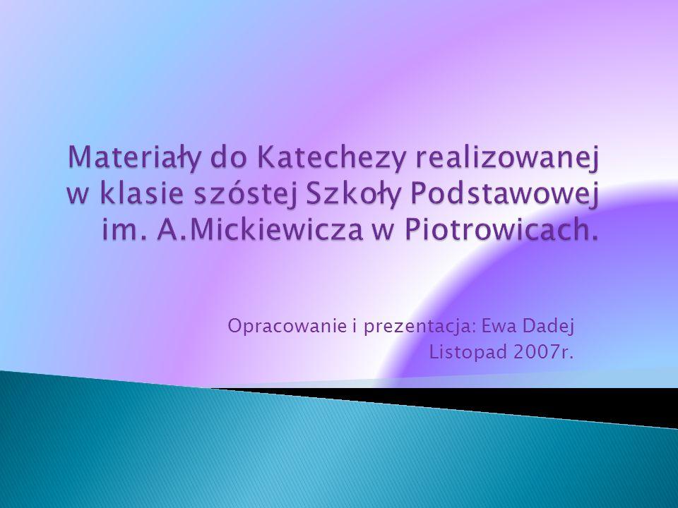 Opracowanie i prezentacja: Ewa Dadej Listopad 2007r.