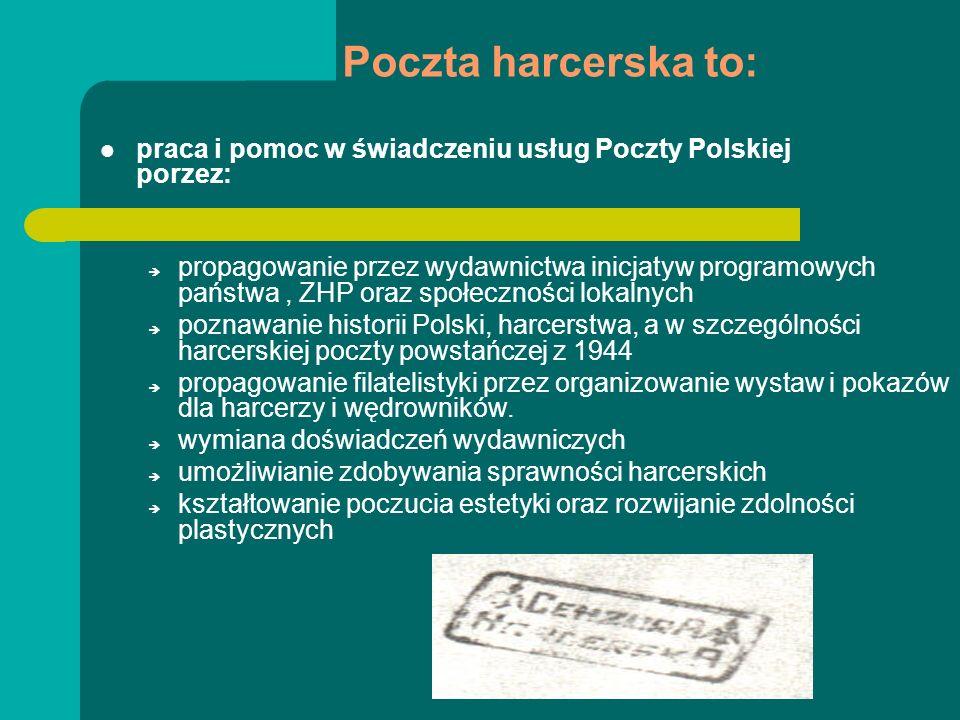Poczta harcerska to:praca i pomoc w świadczeniu usług Poczty Polskiej porzez: