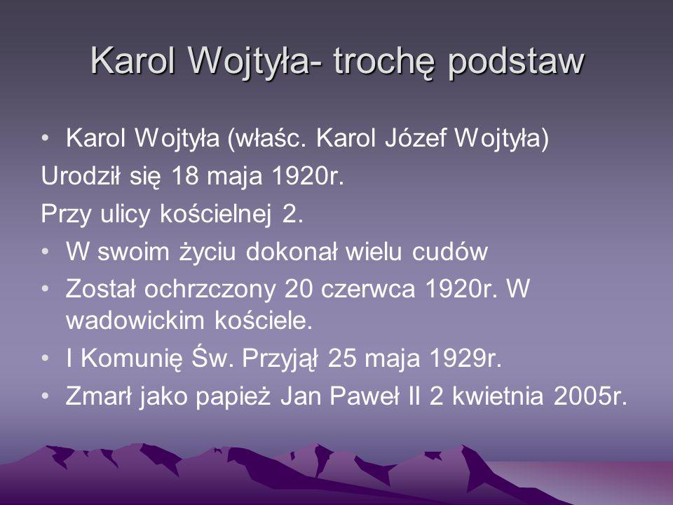 Karol Wojtyła- trochę podstaw