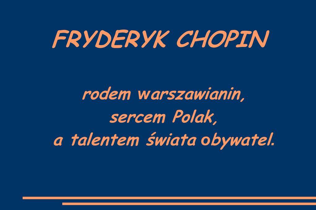 rodem warszawianin, sercem Polak, a talentem świata obywatel.