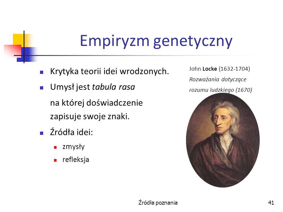 Empiryzm genetyczny Krytyka teorii idei wrodzonych.