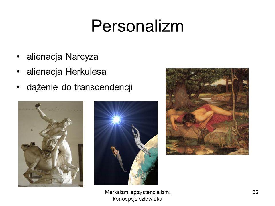 Marksizm, egzystencjalizm, koncepcje człowieka