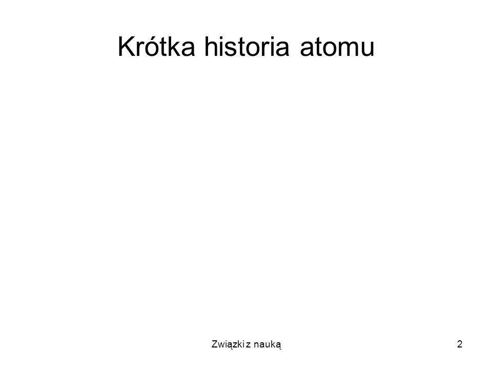 Krótka historia atomu Związki z nauką