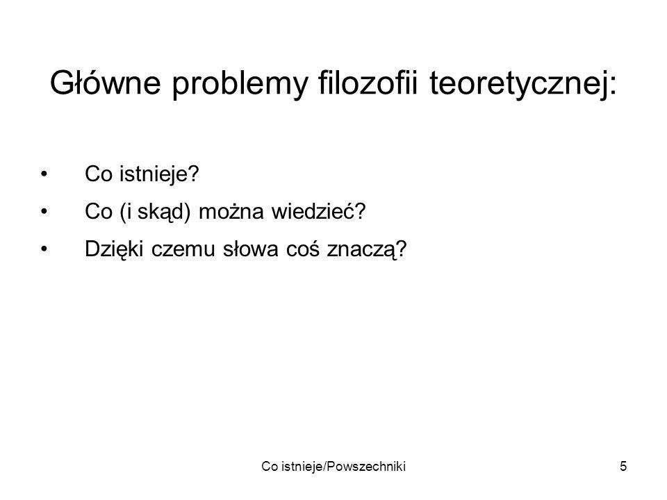 Główne problemy filozofii teoretycznej: