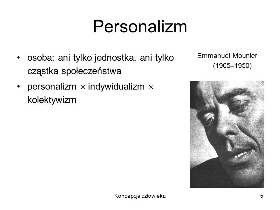 Personalizm osoba: ani tylko jednostka, ani tylko cząstka społeczeństwa. personalizm  indywidualizm  kolektywizm.