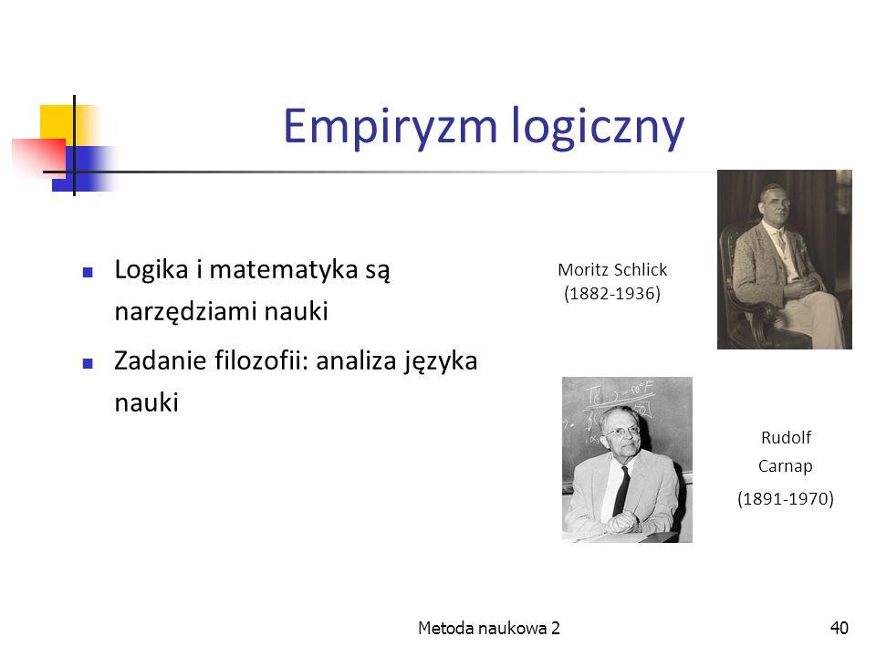 Empiryzm logiczny Logika i matematyka są narzędziami nauki