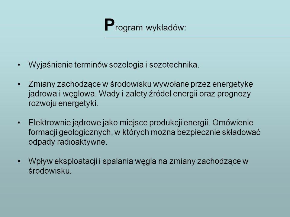 Program wykładów: Wyjaśnienie terminów sozologia i sozotechnika.