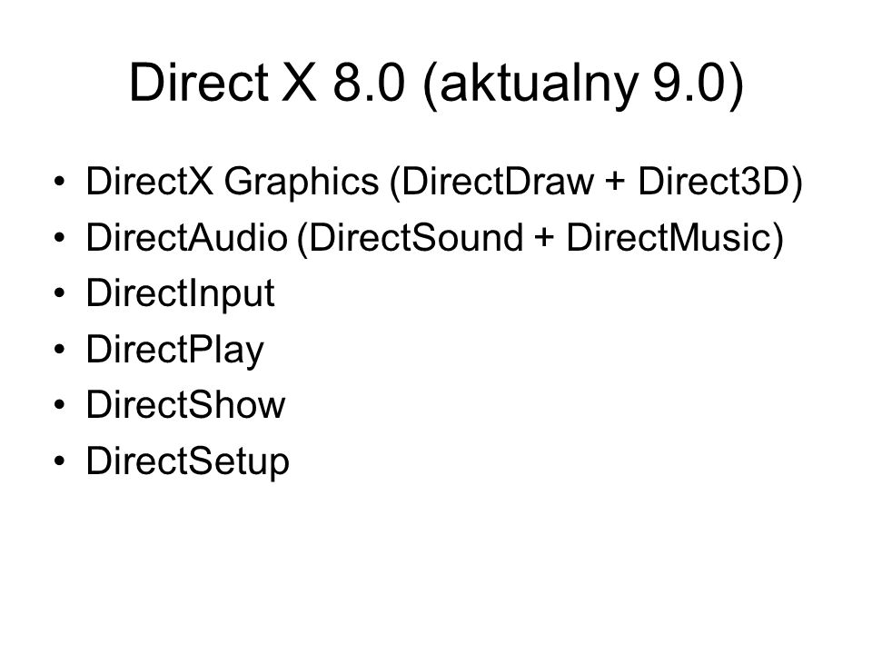 Direct X 8.0 (aktualny 9.0) DirectX Graphics (DirectDraw + Direct3D)