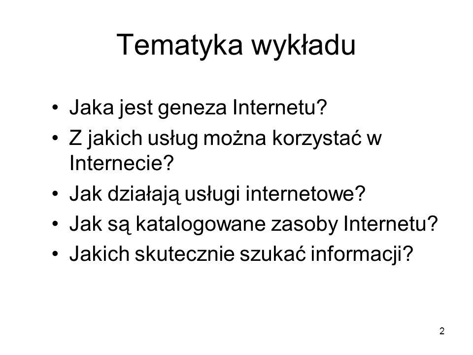 Tematyka wykładu Jaka jest geneza Internetu