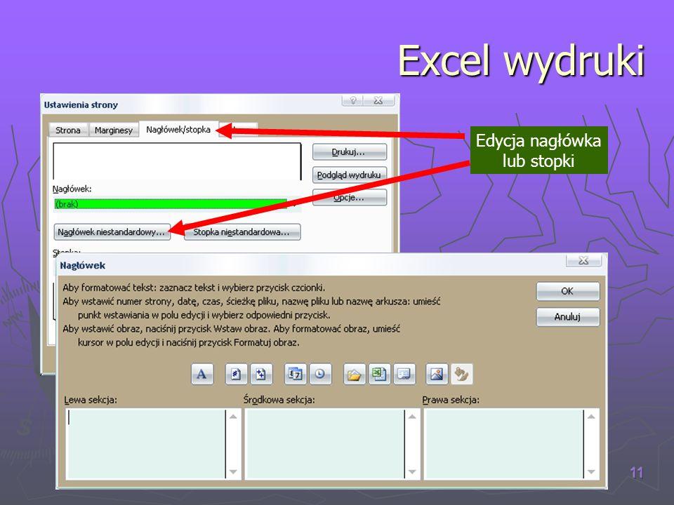 Excel wydruki Edycja nagłówka lub stopki (C) W.K. 2007