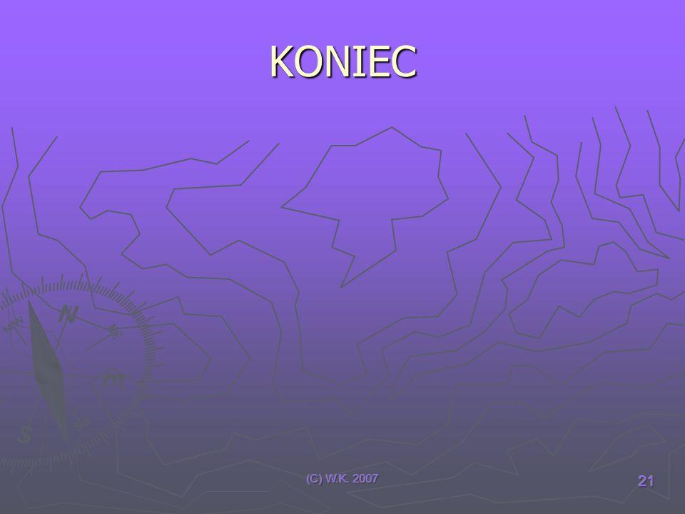 KONIEC (C) W.K. 2007