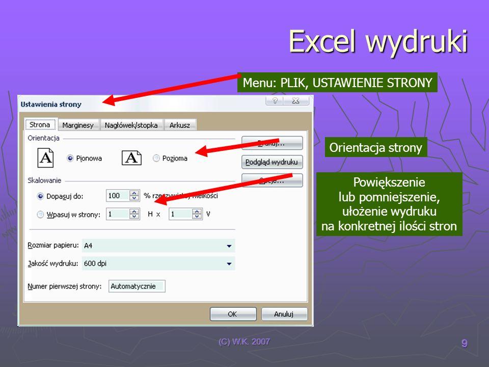 Excel wydruki Menu: PLIK, USTAWIENIE STRONY Orientacja strony