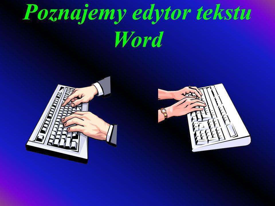Poznajemy edytor tekstu Word