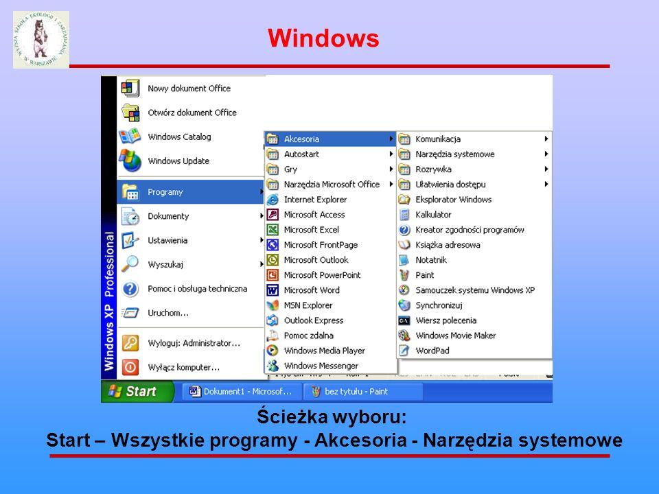 Start – Wszystkie programy - Akcesoria - Narzędzia systemowe