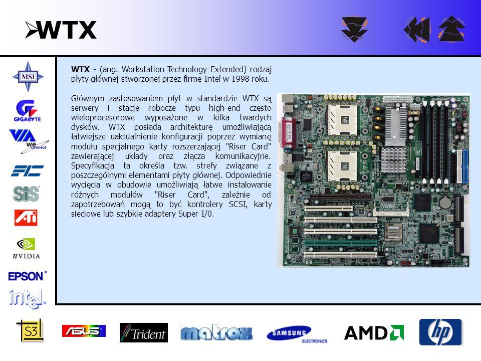WTX WTX - (ang. Workstation Technology Extended) rodzaj płyty głównej stworzonej przez firmę Intel w 1998 roku.