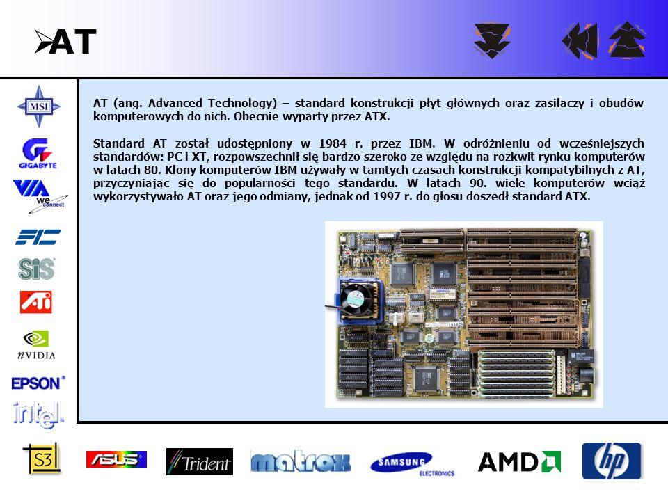 AT AT (ang. Advanced Technology) – standard konstrukcji płyt głównych oraz zasilaczy i obudów komputerowych do nich. Obecnie wyparty przez ATX.