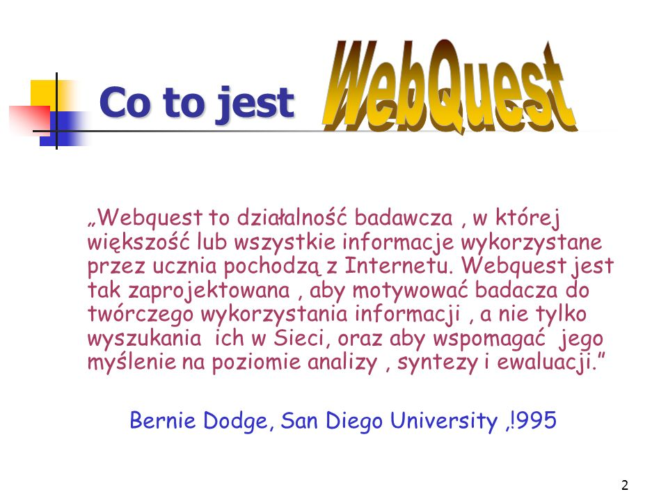 Co to jest WebQuest Bernie Dodge, San Diego University ,!995
