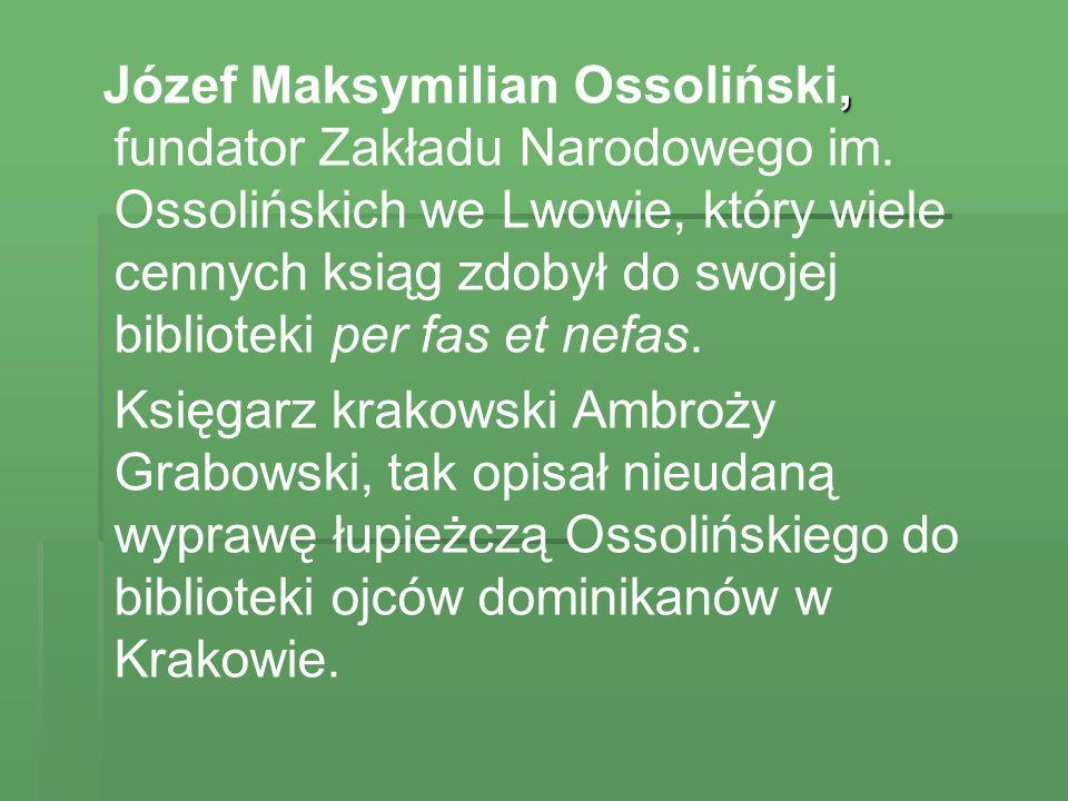 Józef Maksymilian Ossoliński, fundator Zakładu Narodowego im