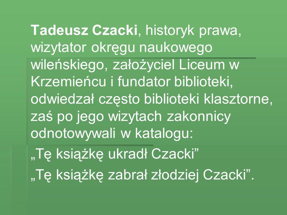 """""""Tę książkę ukradł Czacki """"Tę książkę zabrał złodziej Czacki ."""