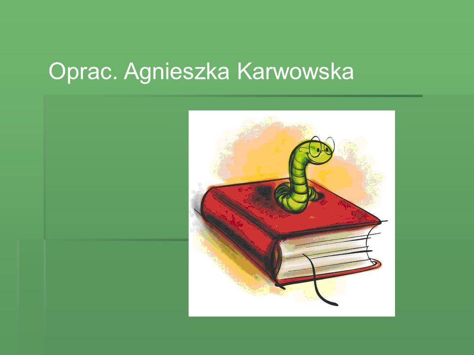 Oprac. Agnieszka Karwowska