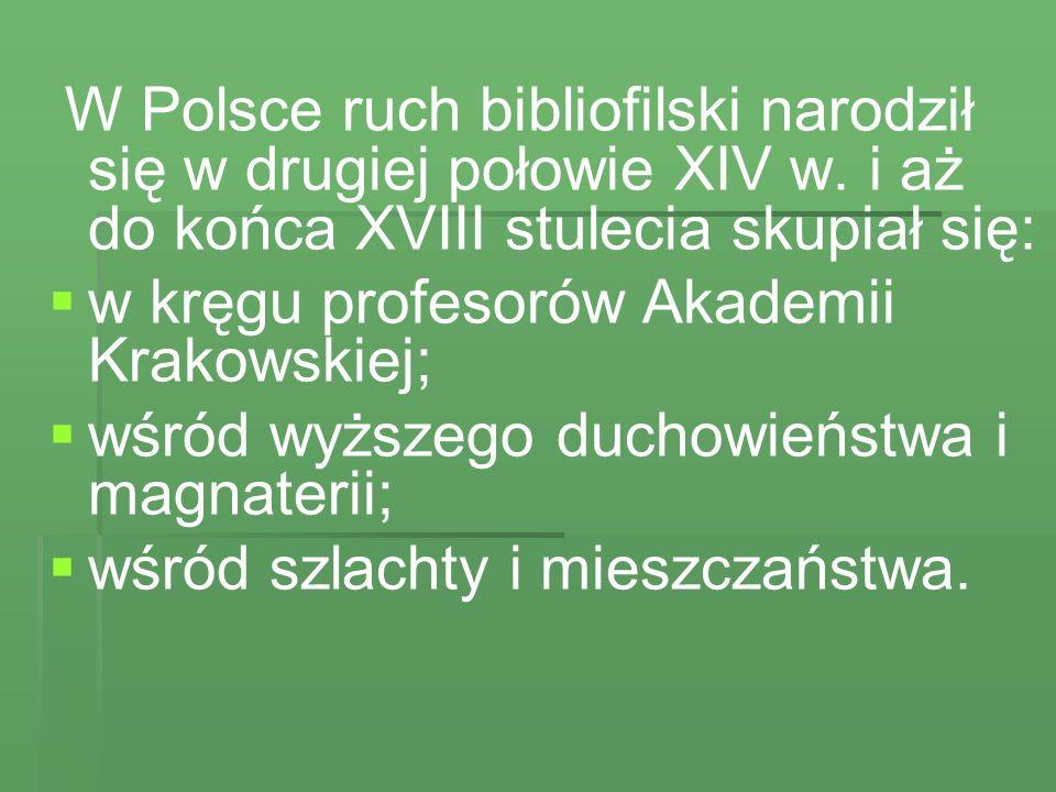 W Polsce ruch bibliofilski narodził się w drugiej połowie XIV w
