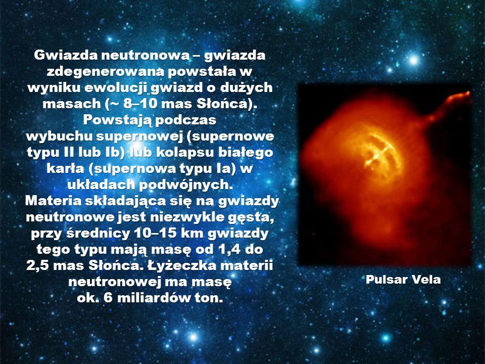Gwiazda neutronowa – gwiazda zdegenerowana powstała w wyniku ewolucji gwiazd o dużych masach (~ 8–10 mas Słońca). Powstają podczas wybuchu supernowej (supernowe typu II lub Ib) lub kolapsu białego karła (supernowa typu Ia) w układach podwójnych.