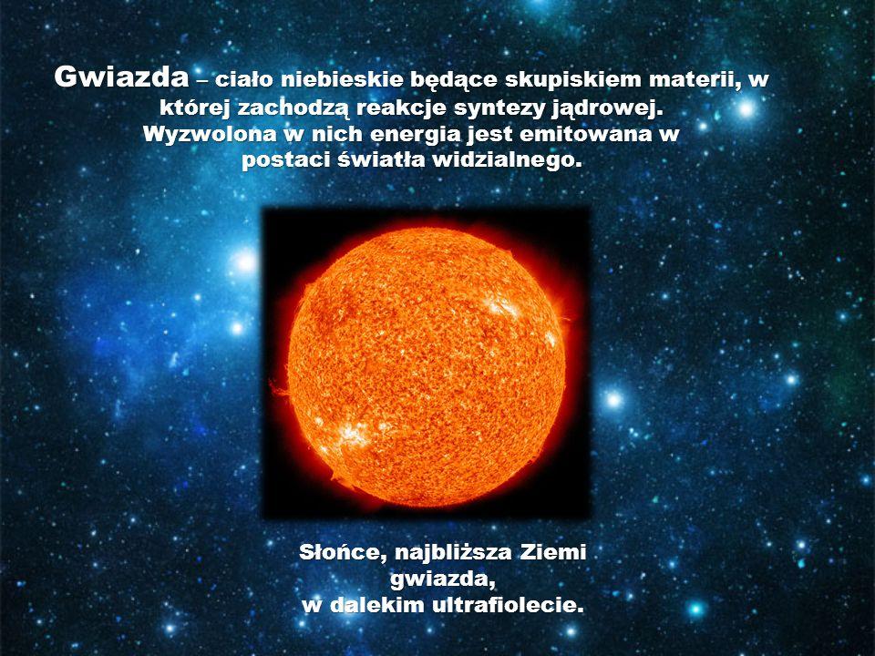 Gwiazda – ciało niebieskie będące skupiskiem materii, w której zachodzą reakcje syntezy jądrowej.