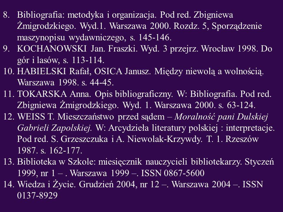 Bibliografia: metodyka i organizacja. Pod red. Zbigniewa Żmigrodzkiego