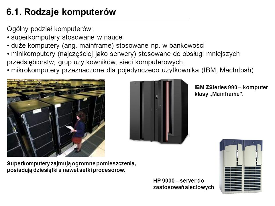 6.1. Rodzaje komputerów Ogólny podział komputerów: