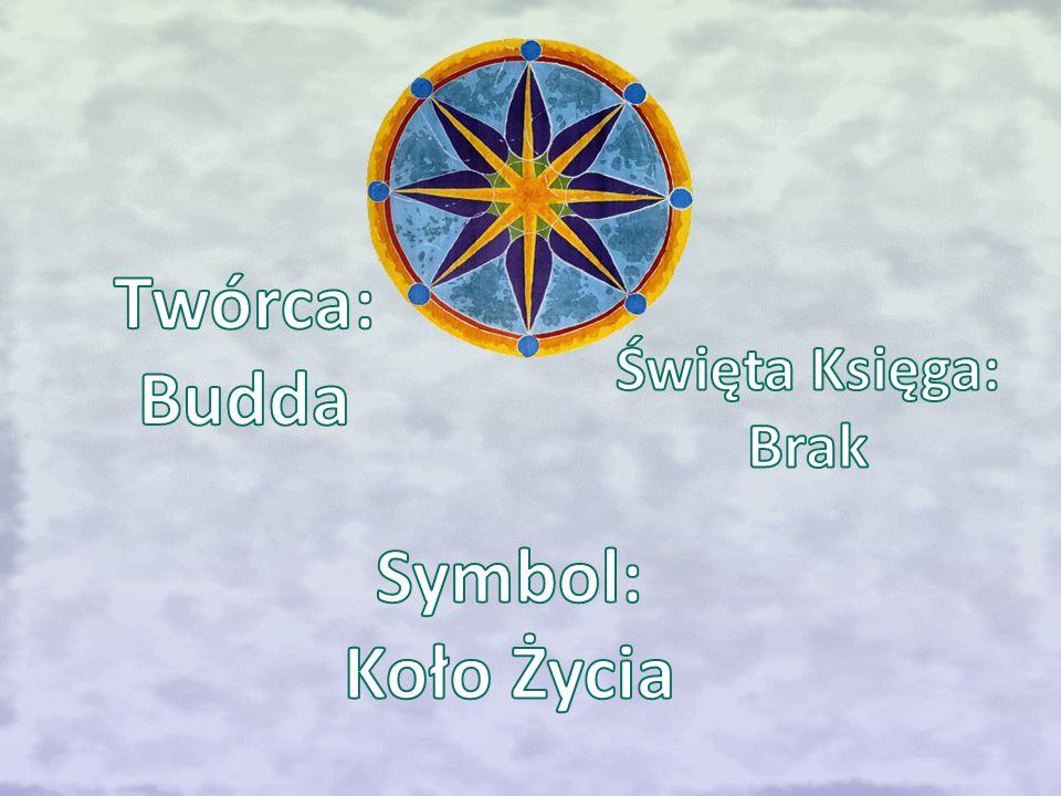 Twórca: Budda Symbol: Koło Życia