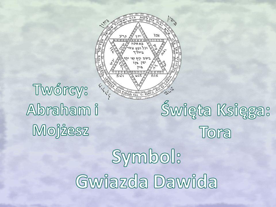 Twórcy: Abraham i Mojżesz Symbol: Gwiazda Dawida