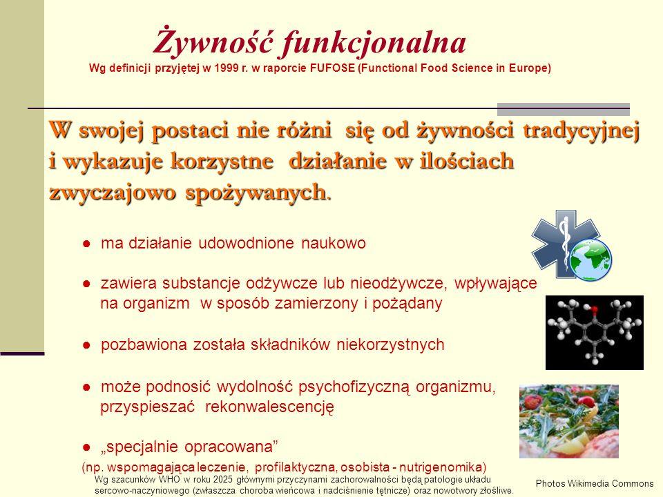 Żywność funkcjonalna Wg definicji przyjętej w 1999 r. w raporcie FUFOSE (Functional Food Science in Europe)