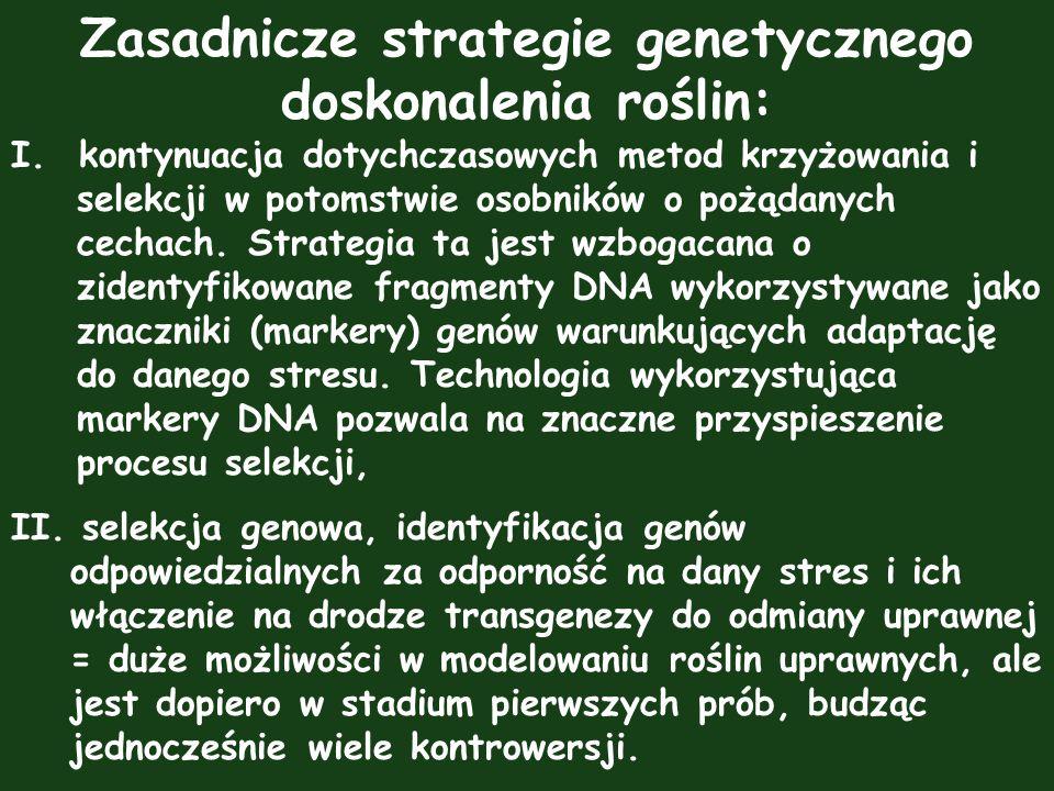 Zasadnicze strategie genetycznego doskonalenia roślin: